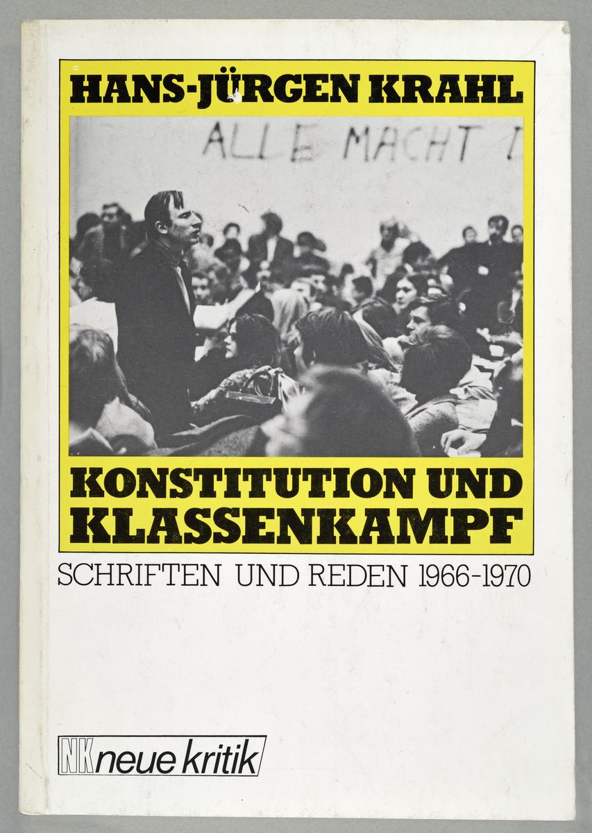 Hans-Jürgen Krahl, Konstitution und Klassenkampf. Schriften und Reden 1966-1970 -